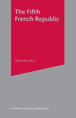 The Fifth French Republic by Nicholas Atkin