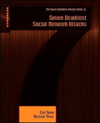 Seven Deadliest Social Network Attacks by Carl Timm