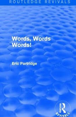 Words, Words Words! by Eric Partridge image