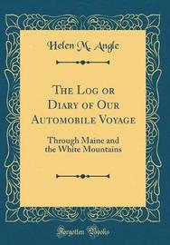 The Log or Diary of Our Automobile Voyage by Helen M Angle image