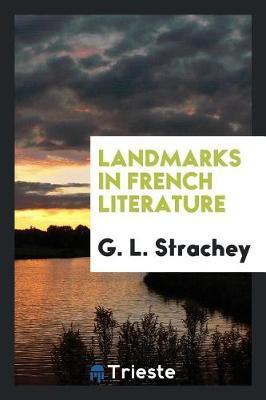 Landmarks in French Literature by G. L. Strachey