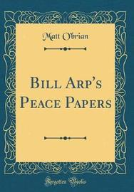 Bill Arp's Peace Papers (Classic Reprint) by Matt O'Brian image