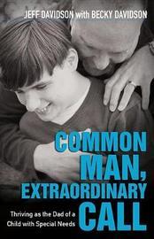 Common Man, Extraordinary Call by Jeff Davidson