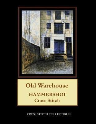 Old Warehouse by Kathleen George