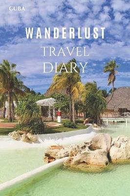Cuba Wanderlust Travel Diary by Wanderlust Press