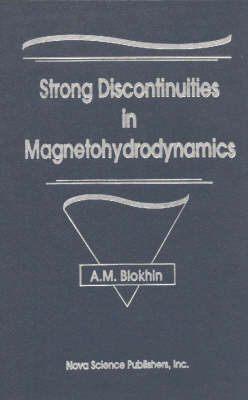 Strong Discontinuities in Magnetohydrodynamics by A.M. Blokhin image