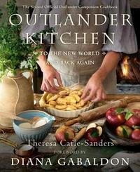 Outlander Kitchen: To the New World and Back by Theresa Carle-Sanders image