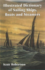 Illustrated Dictionary of Sailing Ships, Boats and Steamers by Scott Robertson image
