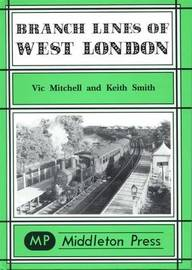 Branch Lines of West London by Vic Mitchell image