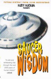 Saucer Wisdom by Rudy Rucker