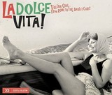 La Dolce Vita! Italian Cool...From Rome to the Amalfi Coast by Various