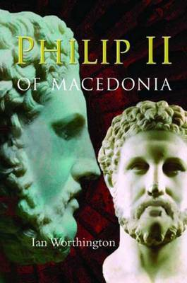 Philip II of Macedonia by Ian Worthington image