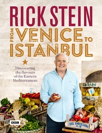 Rick Stein's From Venice to Istanbul by Rick Stein