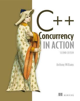 C++ Concurrency in Action,2E by Anthony . Williams