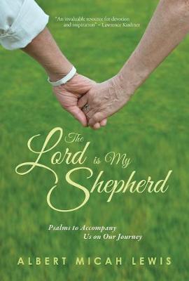 Lord Is My Shepherd, The by Albert M Lewis