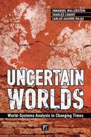 Uncertain Worlds by Immanuel Wallerstein