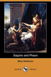 Sappho and Phaon (Dodo Press) by Mary Robinson