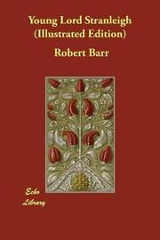 Young Lord Stranleigh (Illustrated Edition) by Robert Barr