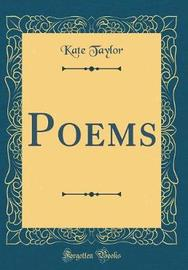 Poems (Classic Reprint) by Kate Taylor