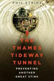 The Thames Tideway Tunnel by Phil Stride
