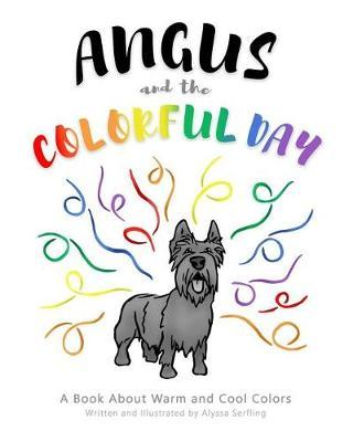 Angus and the Colorful Day by Alyssa Serfling