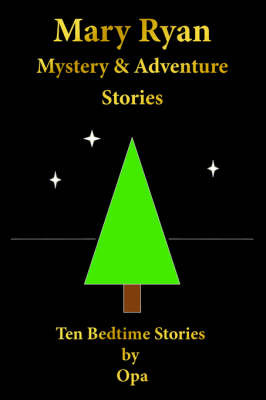 Mary Ryan Mystery and Adventure Stories: Ten Bedtime Stories by Opa by Opa image