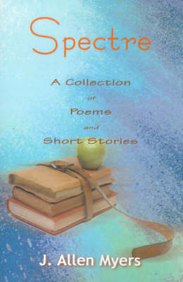 Spectre: A Collection of Poems and Short Stories by Jon Allen Myers image