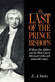 The Last of the Prince Bishops by E.A. Varley