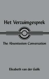Het Verzuimgesprek The Absenteeism Conversation by Elisabeth van der Gulik