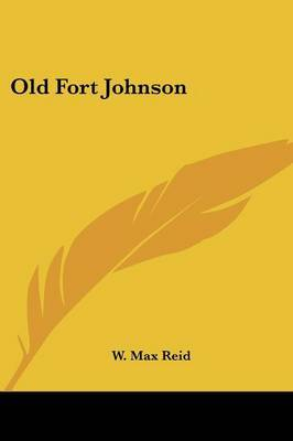 Old Fort Johnson by W Max Reid image