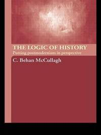 The Logic of History by C.Behan McCullagh image