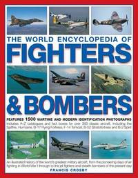 World Encyclopedia of Fighters and Bombers by Francis Crosby image