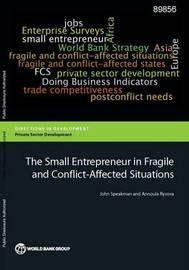 The Small Entrepreneur in Fragile and Conflict-Affected Situations by John R. Speakman