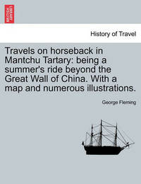 Travels on Horseback in Mantchu Tartary by George Fleming