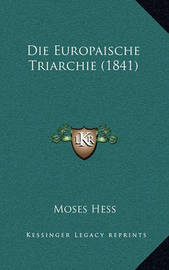 Die Europaische Triarchie (1841) by Moses Hess