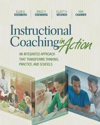 Instructional Coaching in Action by Ellen B Eisenberg