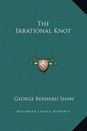 The Irrational Knot by George Bernard Shaw