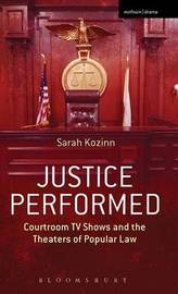 Justice Performed by Sarah Kozinn