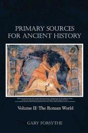 Primary Sources for Ancient History by Gary Forsythe