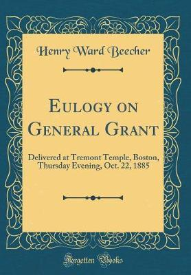 Eulogy on General Grant by Henry Ward Beecher