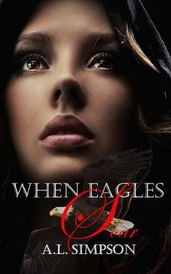 When Eagles Soar by A L Simpson