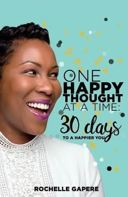 One Happy Thought at a Time by Rochelle Gapere