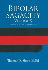 Bipolar Sagacity Volume 5 by Thomas D Sharts M Ed image