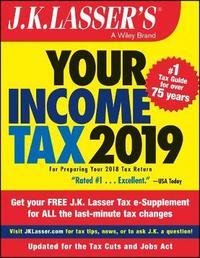 J.K. Lasser's Your Income Tax 2019 by J.K. Lasser