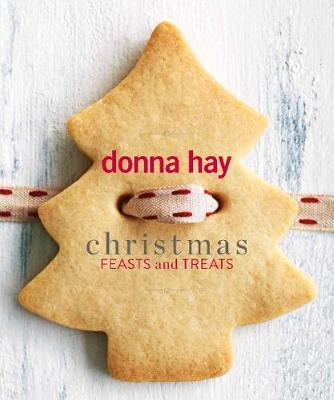 Christmas Feasts and Treats by Donna Hay