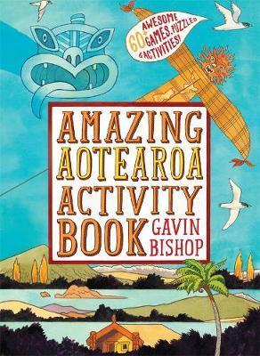 Amazing Aotearoa Activity Book by Gavin Bishop