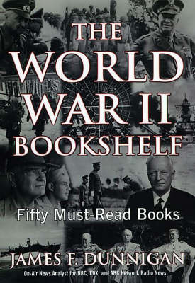The World War Ii Bookshelf by James F. Dunnigan