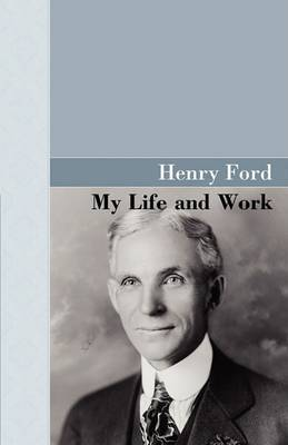 My Life and Work by Henry Ford