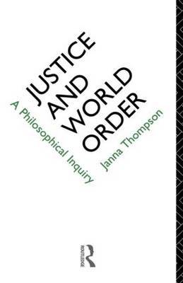 Justice and World Order by Janna Thompson image