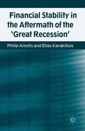 Financial Stability in the Aftermath of the 'Great Recession' by Philip Arestis